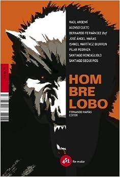 Hombre lobo (451.Re.Tm) (Spanish Edition): Raul Argemi, Alonso Cueto
