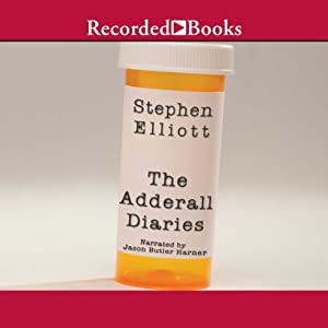 The Adderall Diaries: A Memoir of Moods, Masochism, and Murder | [Stephen Elliott]