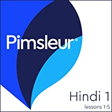 Pimsleur Hindi, Level 1, Lessons 1-5 Speech by  Pimsleur Narrated by  Pimsleur