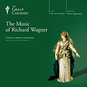 The Music of Richard Wagner | [The Great Courses]