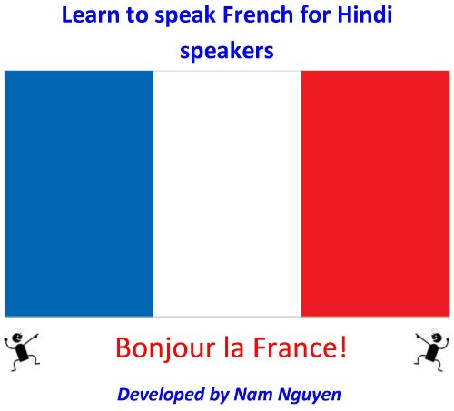 Nam Nguyen - Learn to Speak French for Hindi Speakers (English Edition)