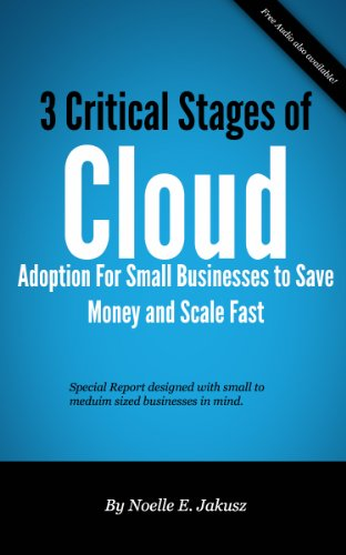 Critical Stages of Cloud Adoption (GeekGirl Small Business Book 1)