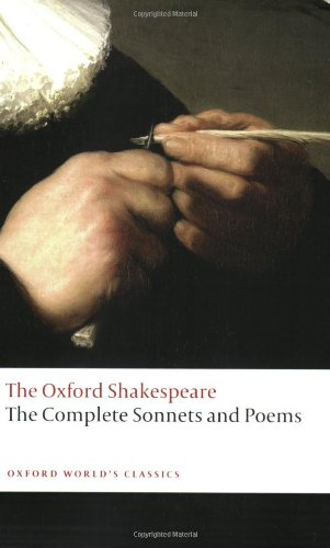 Complete Sonnets and Poems: The Oxford Shakespeare The...