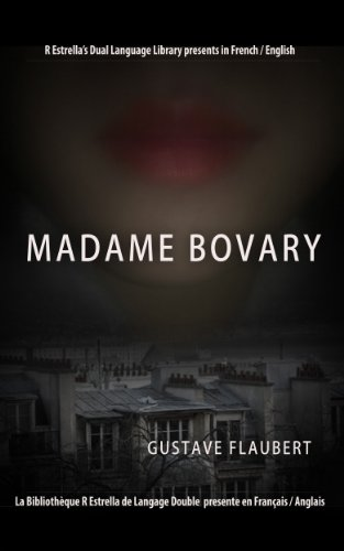 Flaubert, Gustave - Madame Bovary (French/English) (Rafael Estrella's Dual Language Library (French/English)) (French Edition)