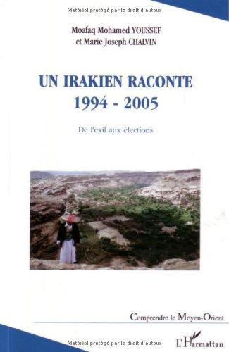 Un Irakien raconte 1994-2005 : De l'exil aux élections