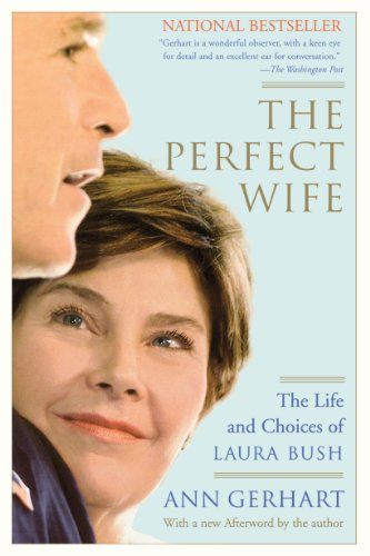 the-perfect-wife-the-life-and-choices-of-laura-bush