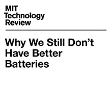 Why We Still Don't Have Better Batteries Other by Richard Martin Narrated by Suzie Althens
