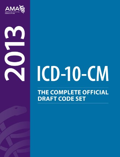 ICD-10-CM 2013: The Complete Official Draft Code Set