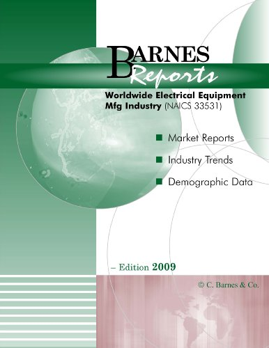 2009 Worldwide Electrical Equipment Manufacturing Industry Report