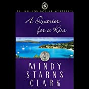 A Quarter for a Kiss: The Million Dollar Mysteries Book 4 | [Mindy Starns Clark]