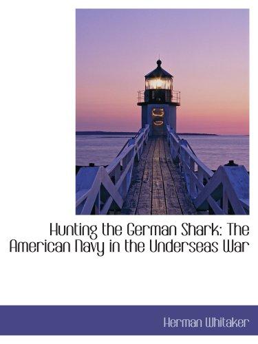 Caza del tiburón alemán: la marina estadounidense en la guerra de Underseas