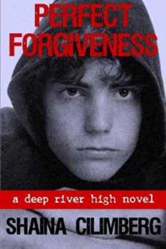 Perfect Forgiveness (Deep River High: Book Two)