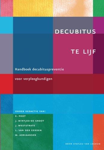 Decubitus te lijf: Handboek decubituspreventie voor verpleegkundigen (Dutch Edition)