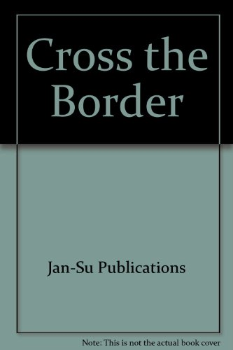 Cross the Border by Jan-Su Publications