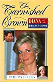The Tarnished Crown: Princess Diana and the House of Windsor