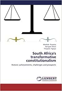 transformative constitutionalism Transformative constitutionalism revisited my colleague from stellenbosch university, prof sandra liebenberg has written an excellent piece on the notion of transformative constitutionalism.
