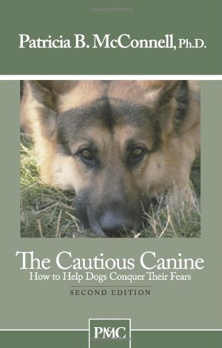 Download The Cautious Canine-How to Help Dogs Conquer Their Fears