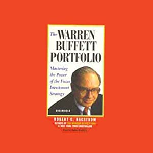 The Warren Buffett Portfolio: Mastering the Power of the Focus Investment Strategy | [Robert G. Hagstrom]