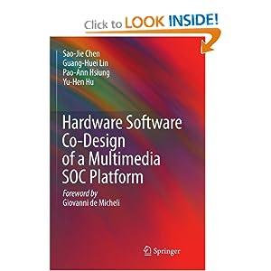 Hardware Software Co-Design of a Multimedia SOC Platform Guang-Huei Lin, Pao-Ann Hsiung, Sao-Jie Chen, Yu-Hen Hu