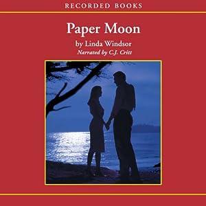Paper Moon | [Linda Windsor]