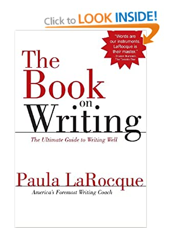 Image: Cover of The Book on Writing: The Ultimate Guide to Writing Well by Paula LaRocque