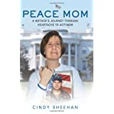 Peace Mom: A Mother's Journey through Heartache to Activism ~ Cindy Sheehan