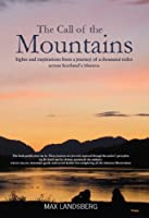 The Call of the Mountains: Sights and Inspirations from a journey of a thousad miles across Scotland's Munro ranges
