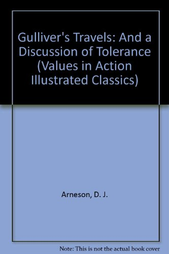 Gulliver's Travels: And a Discussion of Tolerance (Values in Action Illustrated Classics)