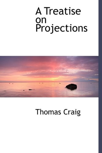 A Treatise on Projections