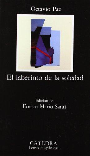 El Laberinto De LA Soledad / The Labyrinth of Solitude...