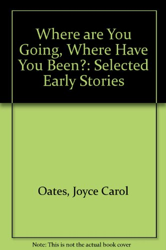 "Review: ""Where Are You Going, Where Have You Been?"" by Joyce Carol Oates"