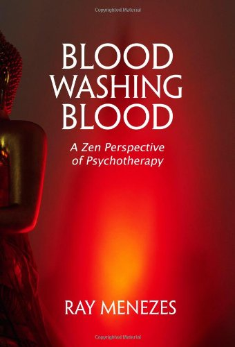 Blood Washing Blood: A Zen Perspective of Psychotherapy