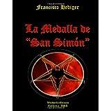 """La Medalla de """"San Simón"""""""