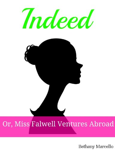 Indeed: or, Miss Falwell Ventures Abroad