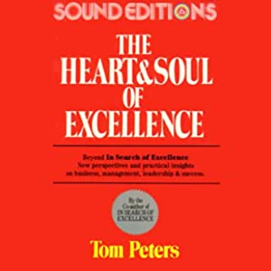 The Heart and Soul of Excellence | [Tom Peters]