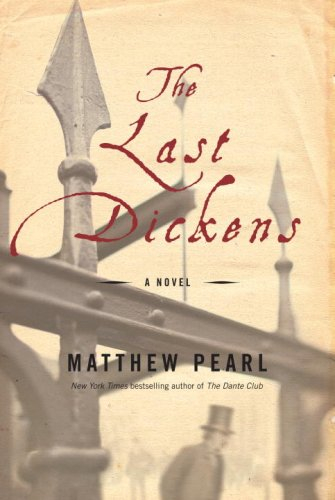 The Last Dickens: A Novel, Matthew Pearl