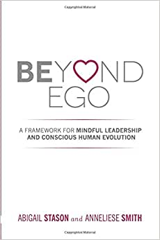 Beyond Ego: A Framework For Mindful Leadership And Conscious Human Evolution