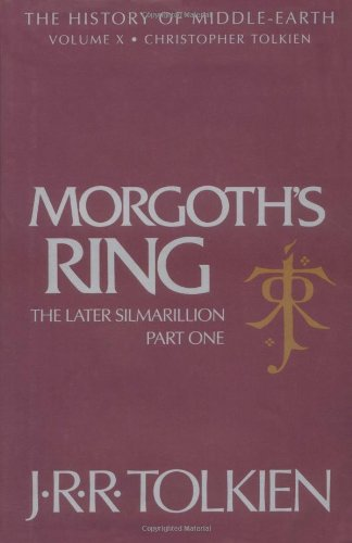 Morgoth's Ring: The Later Silmarillion, Part One: The Legends of Aman (The History of Middle-Earth, Vol. 10)