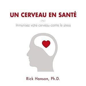 Un cerveau en santé : Immunisez votre cerveau contre le stress | Livre audio