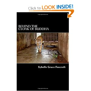 Behind the Cloak of Buddha: A true story of animal and human endurance: Sybelle Grace Foxcroft: 9781442102026: Amazon.com: Books