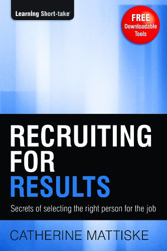 Recruiting for Results (Management & Leadership Series)