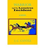img - for { [ WARRIOR AND THE LONETREE INCIDENT ] } Cantle, J C ( AUTHOR ) Jun-21-2004 Hardcover book / textbook / text book