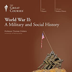 World War II: A Military and Social History | [The Great Courses]