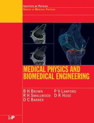 Medical Physics and Biomedical Engineering (Series in...