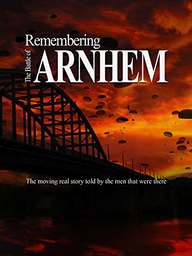 Remembering The Battle of Arnhem