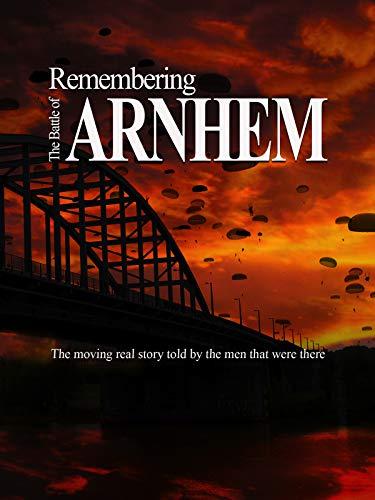 Remembering The Battle of Arnhem on Amazon Prime Video UK