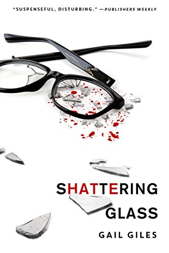 book report on shattering glass by gail giles Right behind you by gail giles  but i feel the characters are what really made this book amazing giles  what happened to cass mcbride and shattering glass.