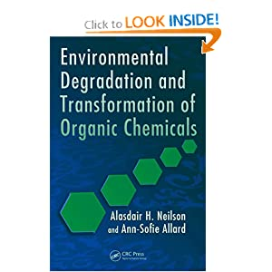 Environmental Degradation and Transformation of Organic Chemicals Alasdair H. Neilson, Ann-Sofie Allard