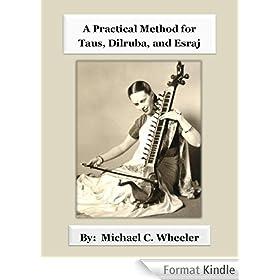 A Practical Method for Taus, Dilruba, and Esraj (English Edition)
