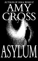 Asylum (The Asylum Trilogy Book 1)